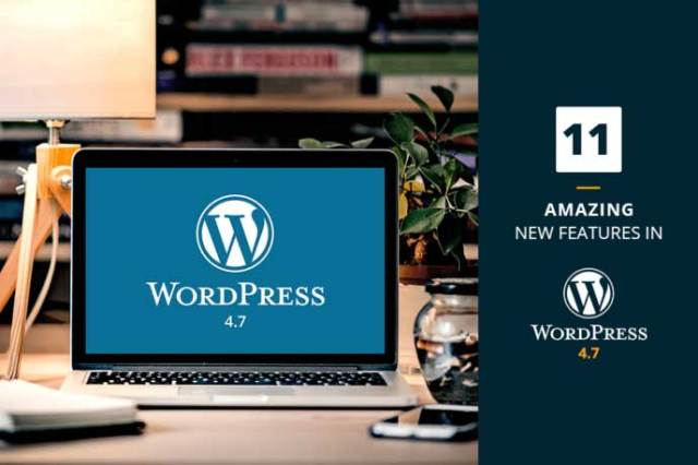 11 Amazing New Features in WordPress 4.7