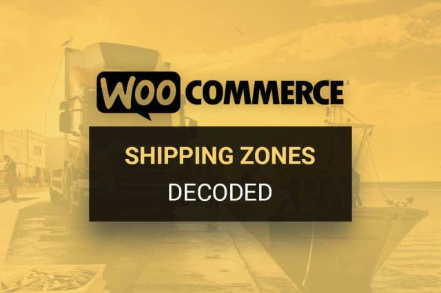 WooCommerce Shipping Zones Decoded