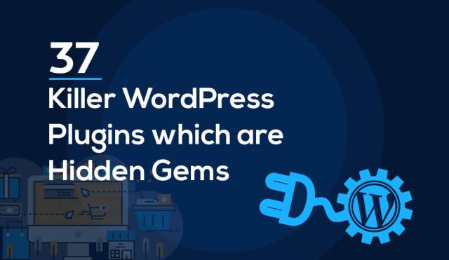 37 Killer WordPress Plugins which are Hidden Gems