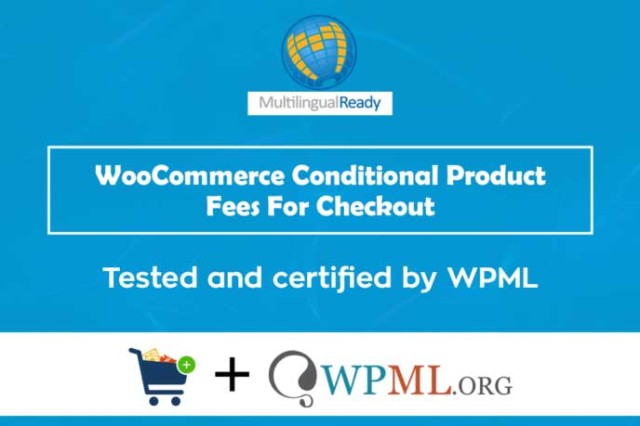 Announcing the WPML Compatibility for WooCommerce Conditional Product Fees For Checkout plugin