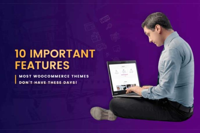 10 Important Features Most Woocommerce Themes don't have these days!