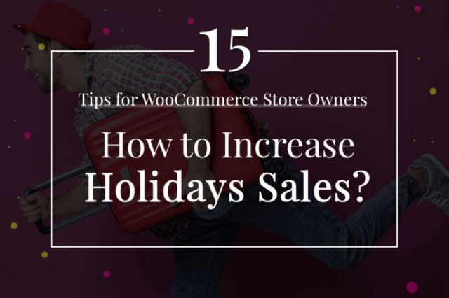 WooCommerce checklist to increase sales – 15 Effective Tips For Store Owners.