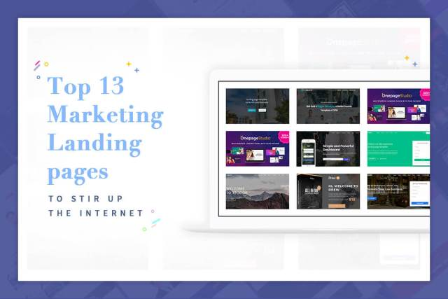 Top 13 Marketing Landing pages to stir up the Internet
