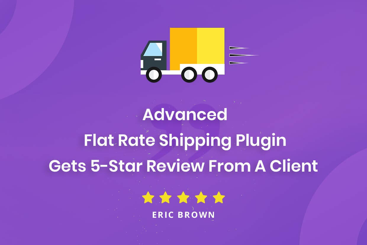 Advanced Flat Rate Shipping Plugin Gets 5-Star Review from a Client