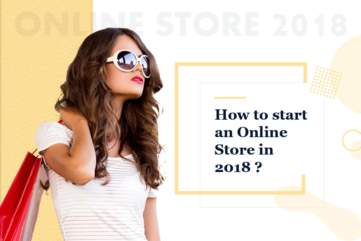 How to Start an Online Store in 2018?