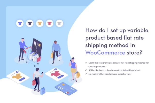 How to setup a variableproduct based flat rate shipping method In WooCommerce Store?