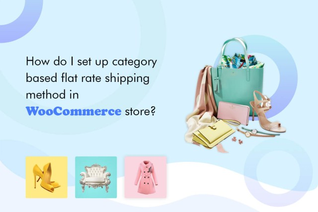 How do I set up category based flat rate shipping method in WooCommerce store?