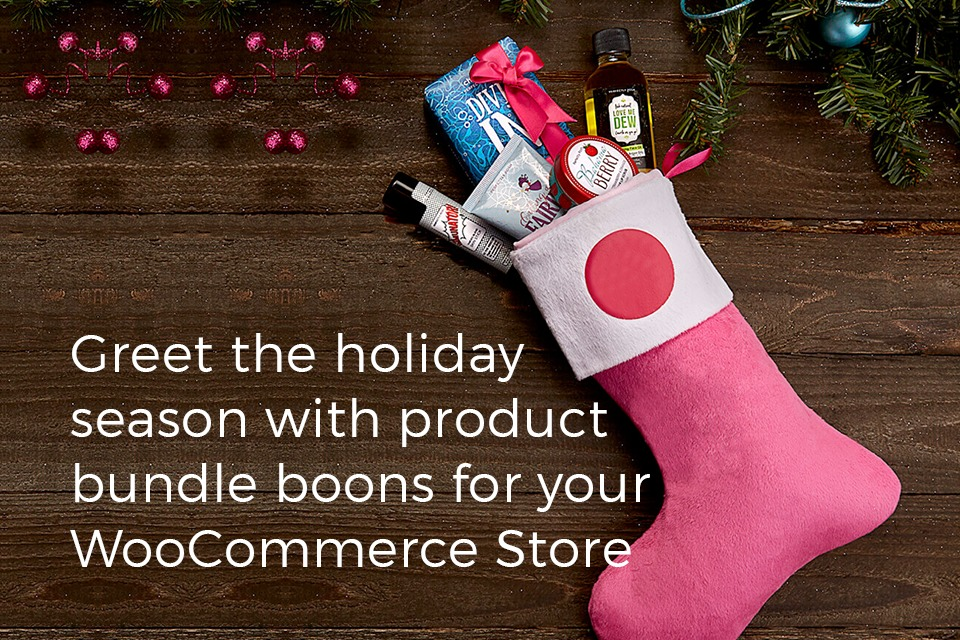 Greet the holiday season with product bundle boons for your WooCommerce Store