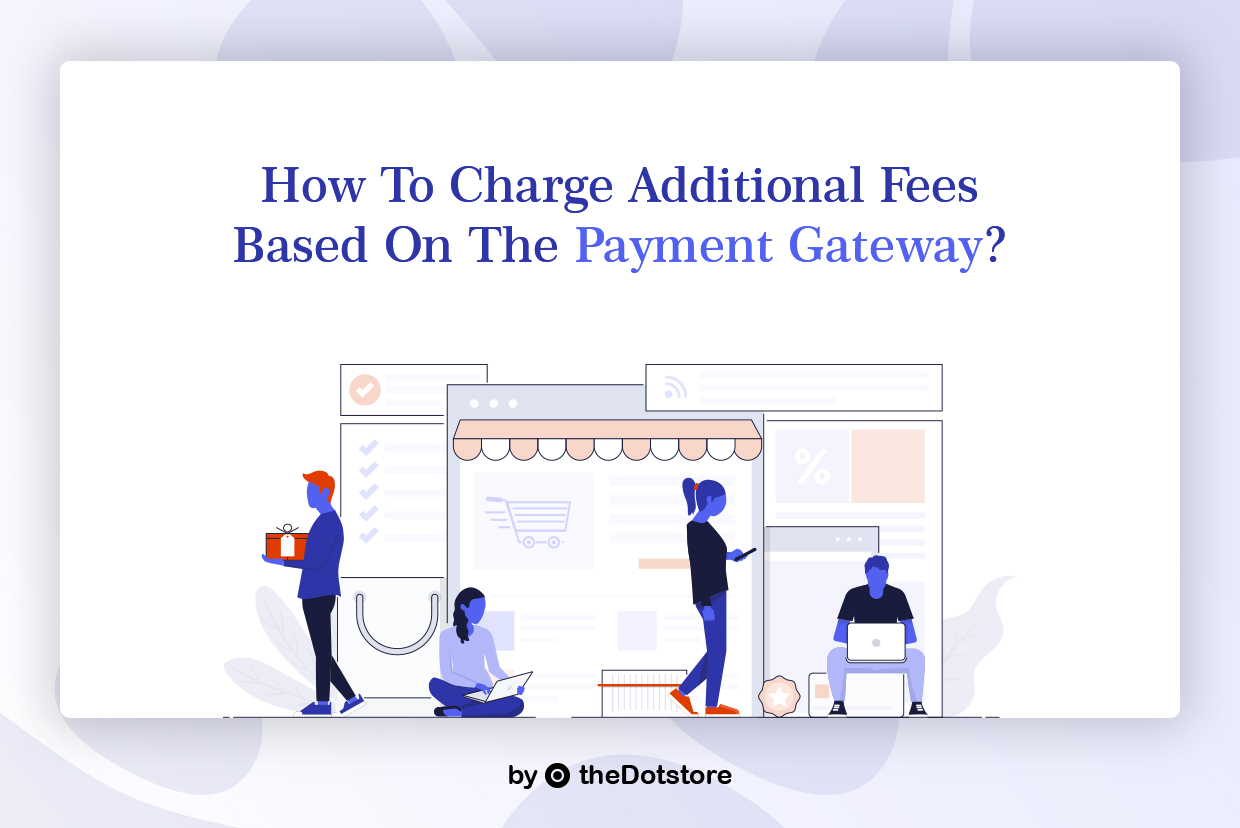 How to charge additional fees based on the Payment Gateway?
