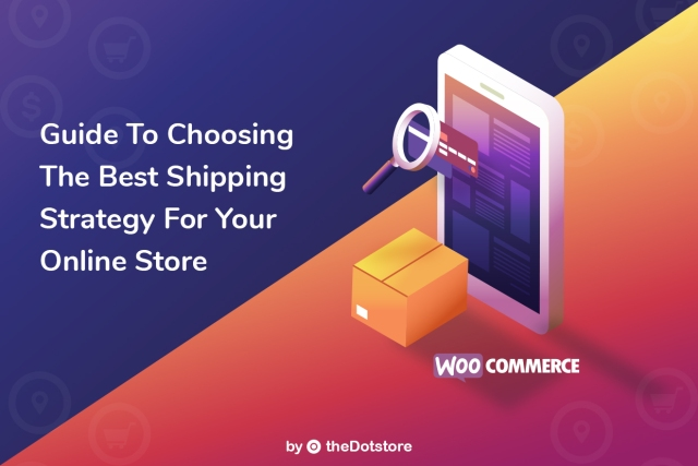Guide to Choosing the Best Shipping Strategy for your Online Store