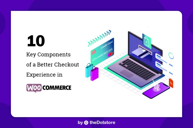 10 Key Components of a Better Checkout Experience in WooCommerce