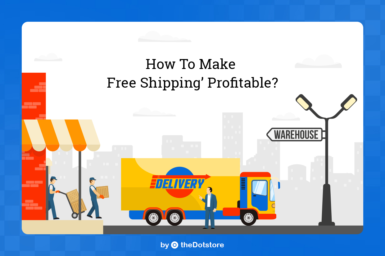 How to Make Free Shipping Profitable?