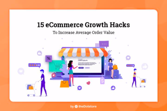 15 eCommerce Growth Hacks to Increase Average Order Value