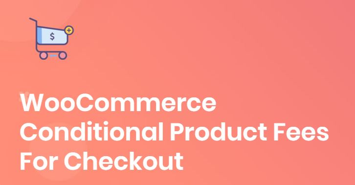 Pictorial Representation of WooCommerce Conditional Product Fees for Checkout Plugin