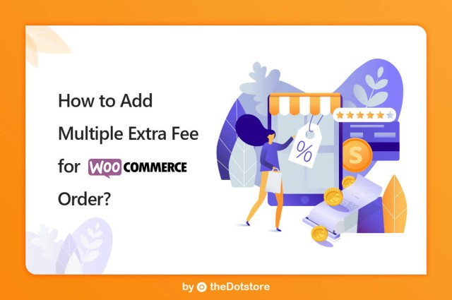 How to add Multiple Extra Fees for WooCommerce Order?