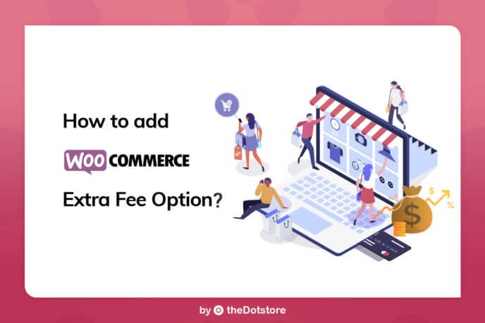 How to Add WooCommerce Extra Fee Option?