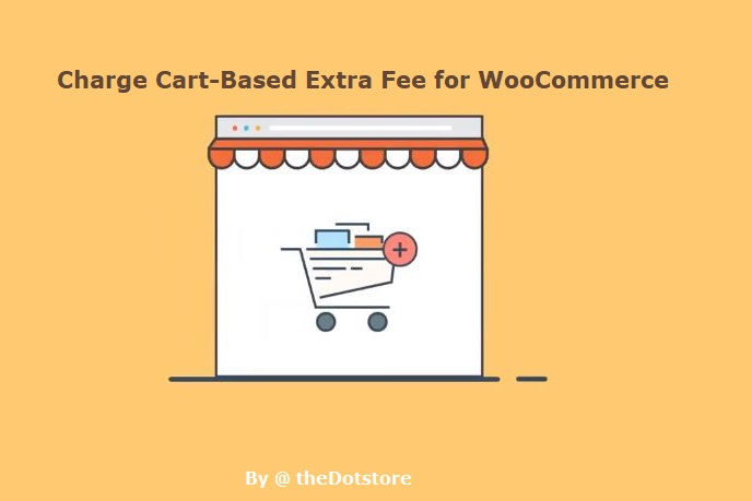 How to charge cart-based extra Fee in WooCommerce?