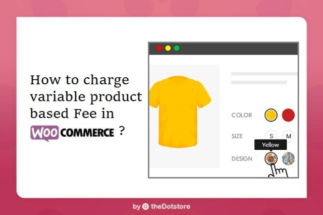 How to charge variable product based Fee in WooCommerce?