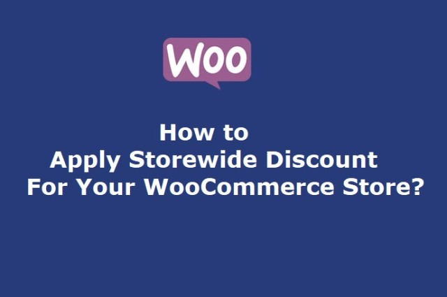 How to Apply Storewide Discount for your WooCommerce Store?