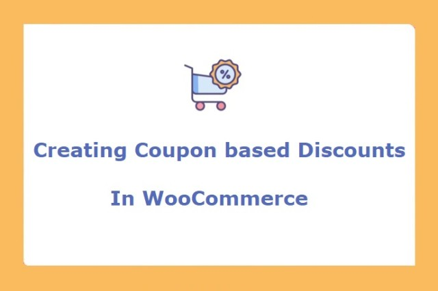 Creating Coupon-based and Direct Discounts in WooCommerce – A Comprehensive Guide