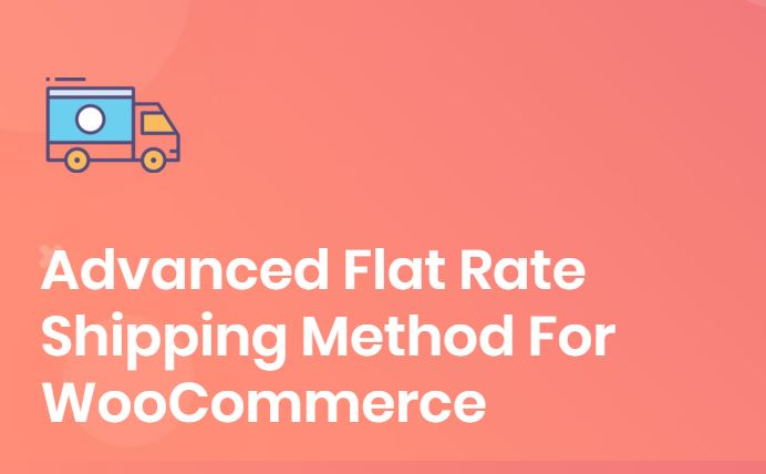 Figure 2 - Advanced Flat Rate Shipping Method For WooCommerce - The list of best WP eCommerce Plugins & Shopping Cart Solutions