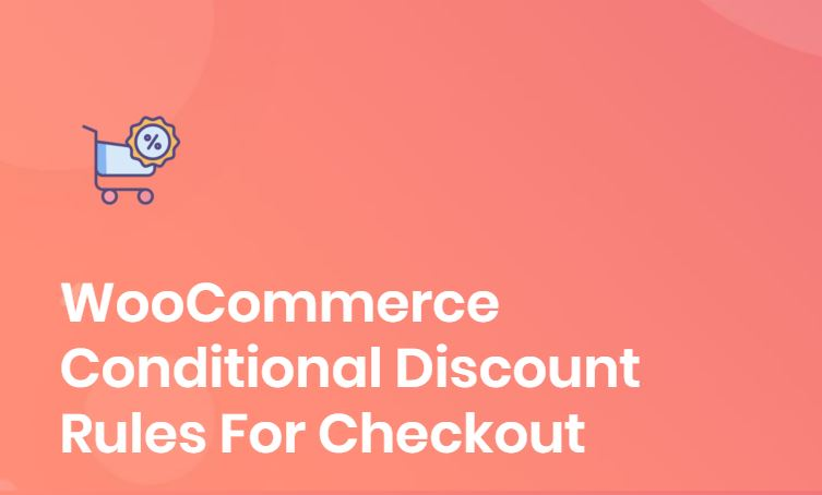 Figure 4 - WooCommerce Conditional Discount Rules For Checkout - The list of best WP eCommerce Plugins & Shopping Cart Solutions
