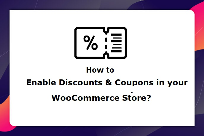 How to Enable Discounts & Coupons in your WooCommerce Store?