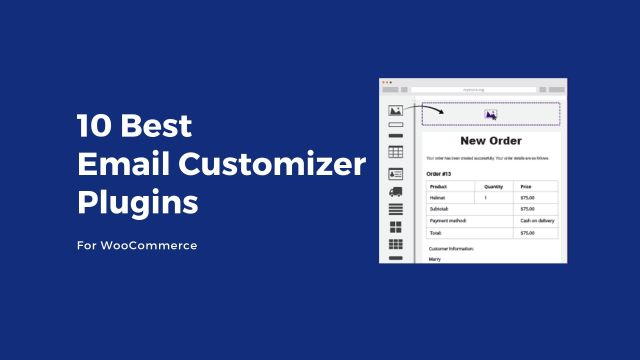 10 Best Email Customizer Plugins for WooCommerce