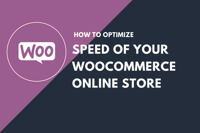 How to Optimize the Speed of your WooCommerce Online Store