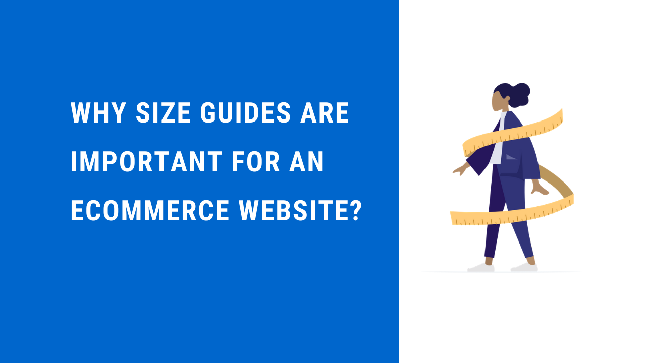 Why size guides are important for an eCommerce website?