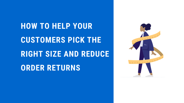 How to help your Customers Pick the Right Size and Reduce Order Returns – Ecommerce Size Guide