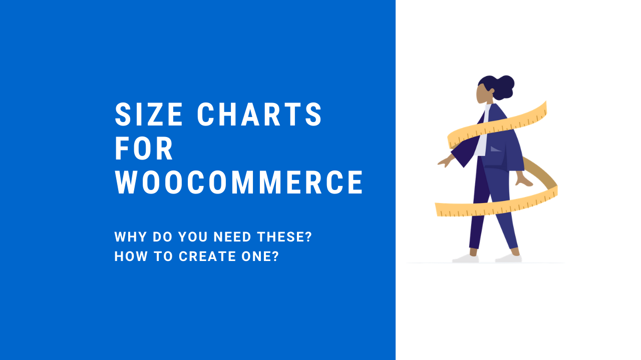 Size Charts for WooCommerce – Why do you need these and how to Create One?