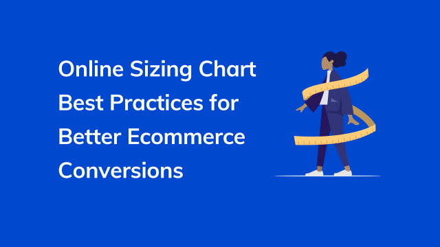 Online Sizing Chart Best Practices for Better Ecommerce Conversions