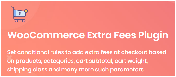 Figure 1 - WooCommerce Extra Fees Plugin by DotStore
