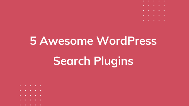 5 Awesome WordPress Search Plugins