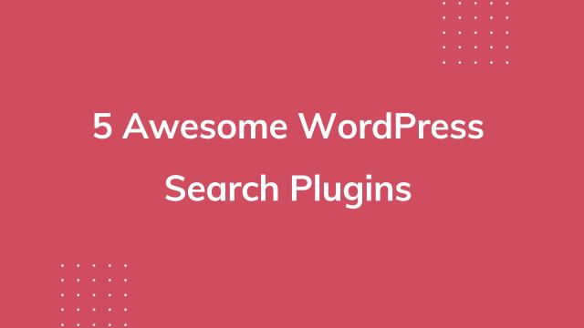 5 Awesome WordPress Search Plugins
