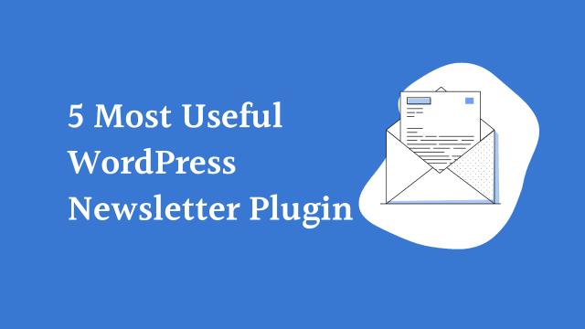 5 Most Useful WordPress Newsletter Plugin