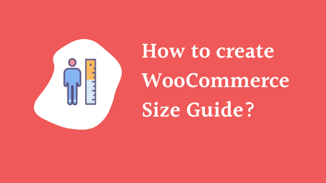 How to create a WooCommerce size guide?