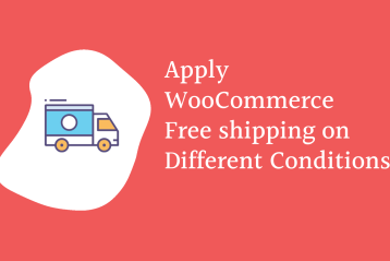 WooCommerce free shipping and how to apply it for different Conditions1