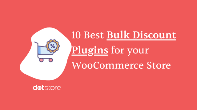 10 Best Bulk Discount Plugins for your WooCommerce Store