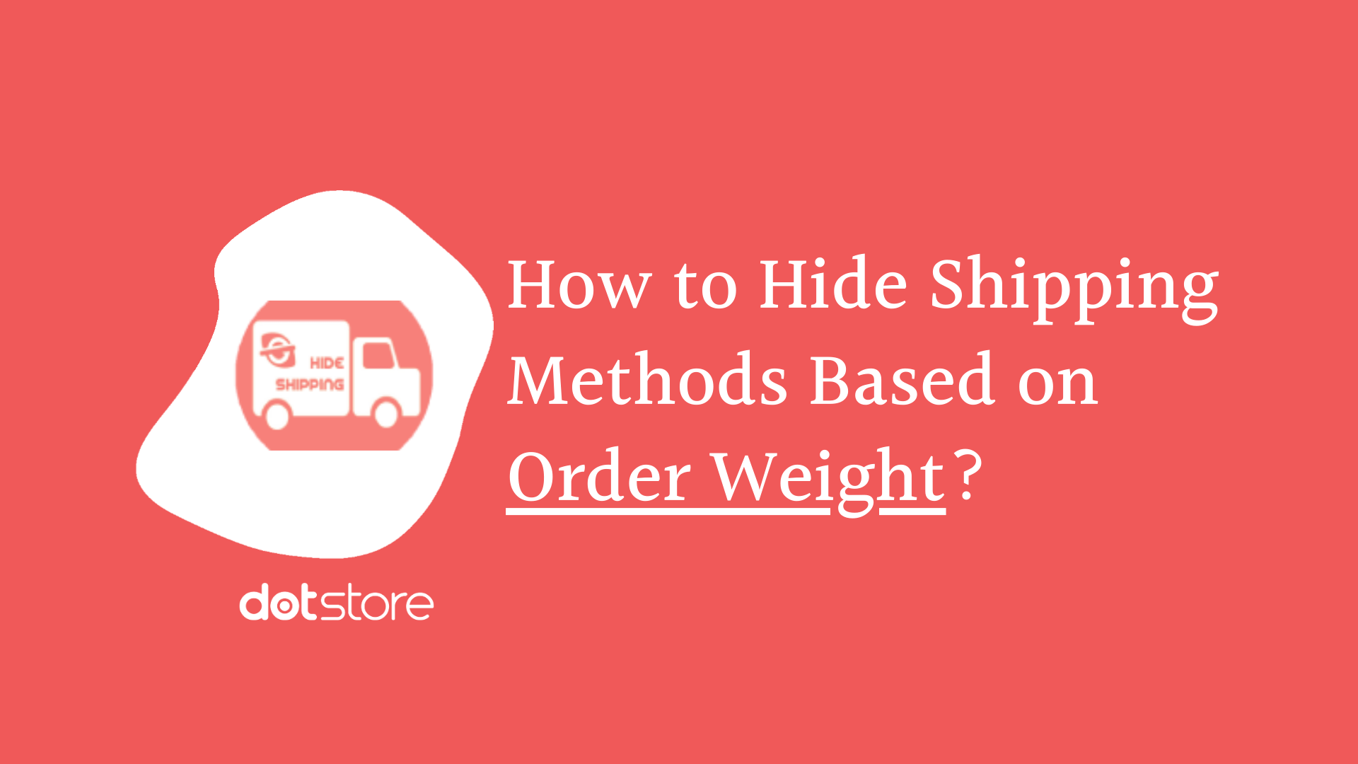 How to Hide Shipping Methods Based on Order Weight?