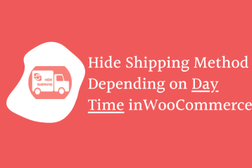 How to Hide the Shipping Method Depending On Day Time in WooCommerce