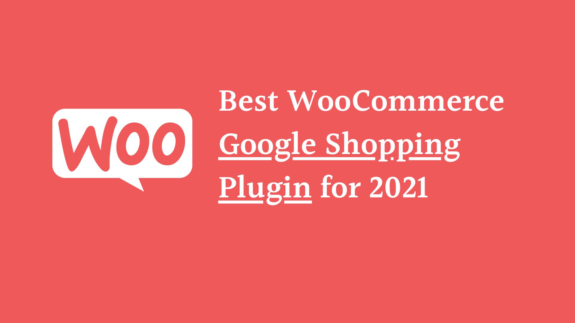 Best WooCommerce Google Shopping Plugin for 2021