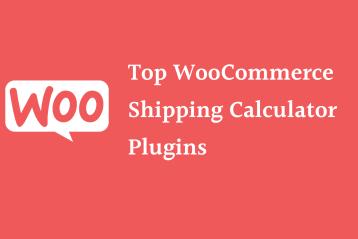 Top WooCommerce Shipping Calculator Plugins