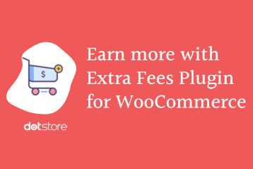 Earn more with Extra Fees Plugin for WooCommerce