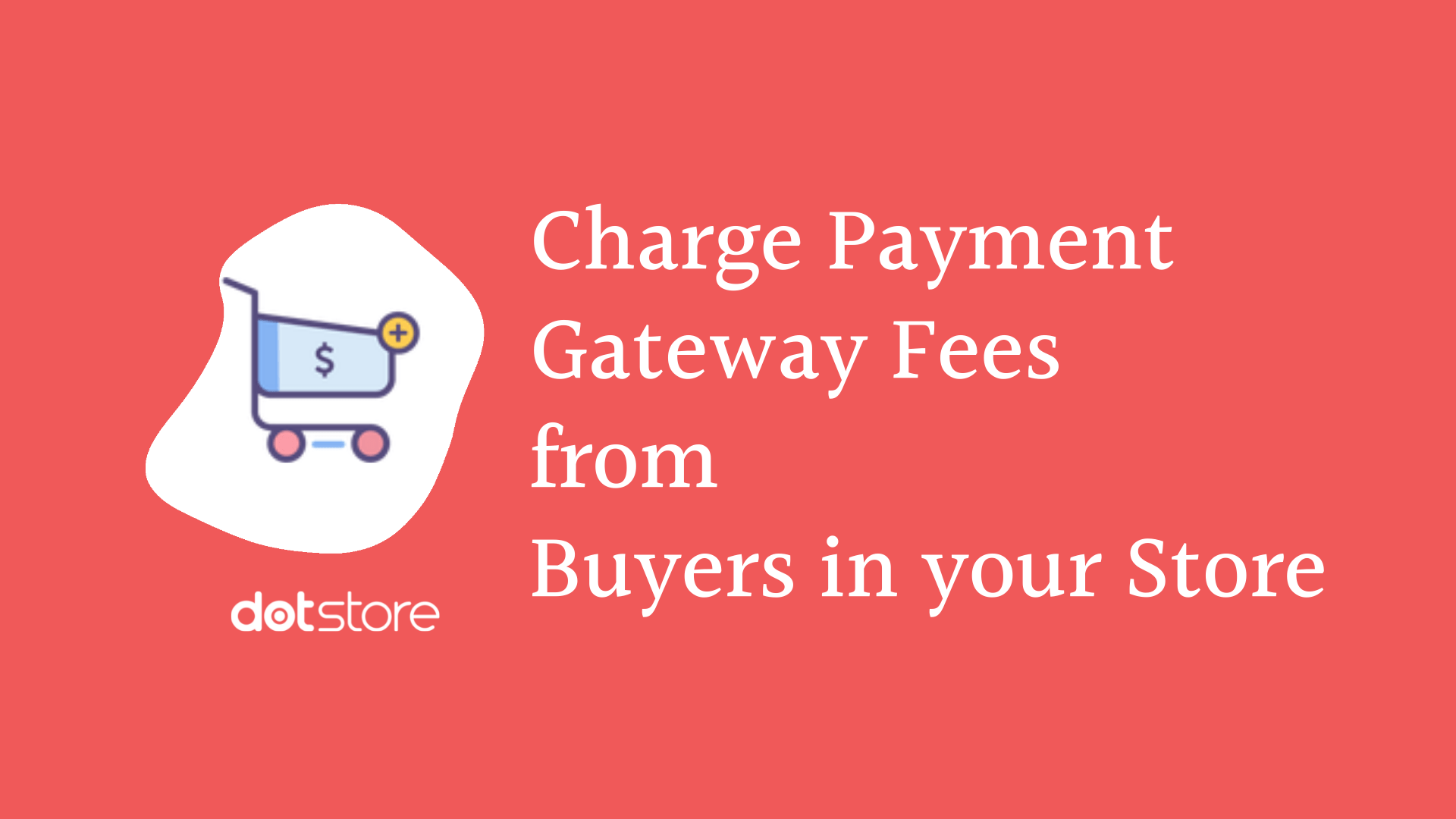 Share the Burden of Payment Gateway Fees without Making Customers Feel Bad about it – Here's how!