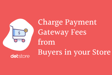 Charge Payment Gateway Fees from Buyers in your Store