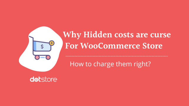 Why Hidden Costs are Curse for Your Store and how to Charge them right?