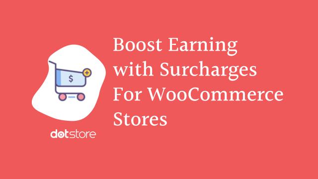 How to Make Your Customers Pay Service Surcharges for Online Shopping in WooCommerc?